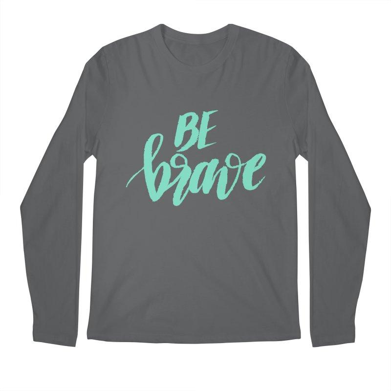 Be Brave Sea Foam Men's Longsleeve T-Shirt by wellchosenletters' Artist Shop