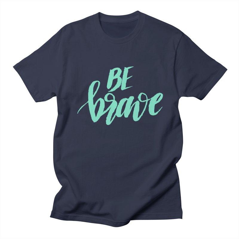 Be Brave Sea Foam Men's T-Shirt by wellchosenletters' Artist Shop
