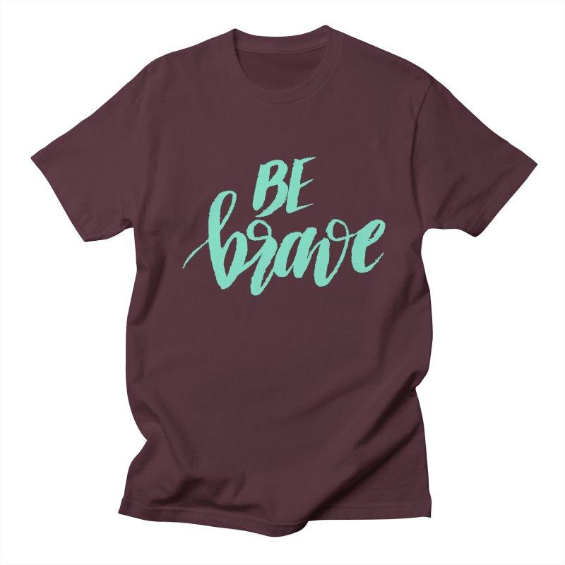 Be Brave Sea Foam Women's Regular Unisex T-Shirt by wellchosenletters' Artist Shop