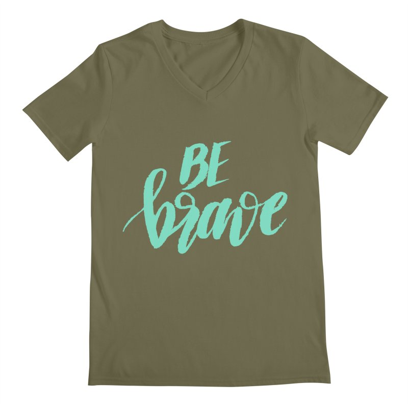 Be Brave Sea Foam Men's V-Neck by wellchosenletters' Artist Shop