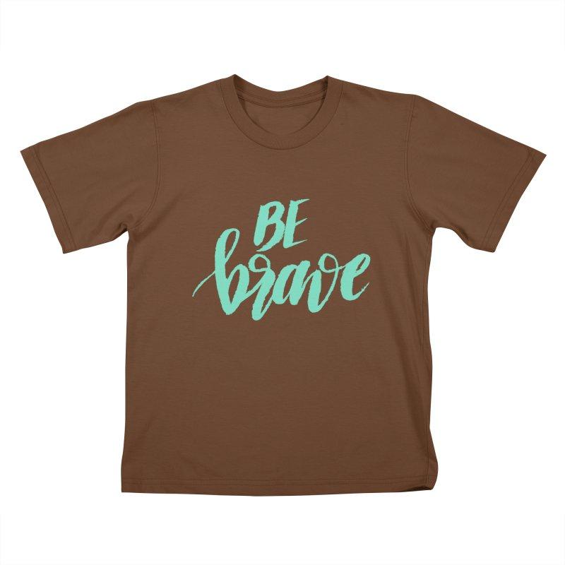 Be Brave Sea Foam Kids T-Shirt by wellchosenletters' Artist Shop