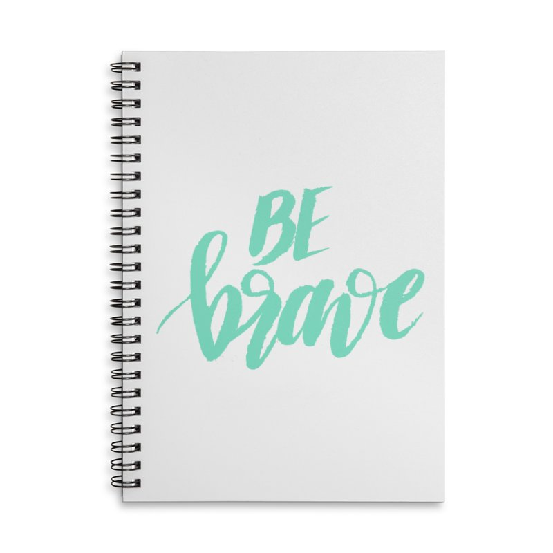 Be Brave Sea Foam Accessories Lined Spiral Notebook by wellchosenletters' Artist Shop