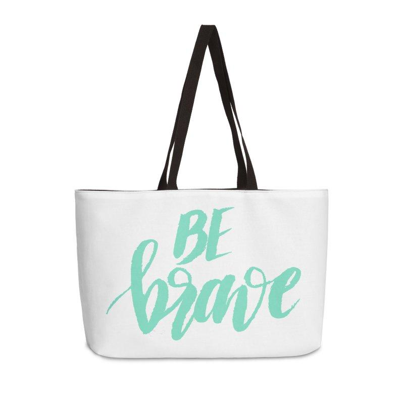 Be Brave Sea Foam Accessories Weekender Bag Bag by wellchosenletters' Artist Shop