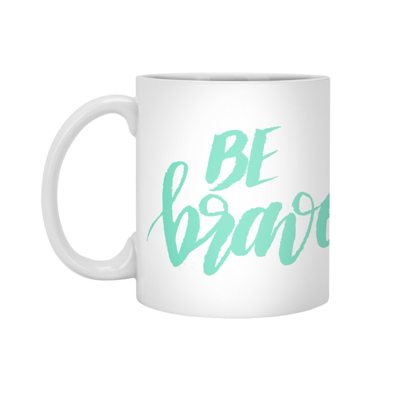 Be Brave Sea Foam Accessories Mug by wellchosenletters' Artist Shop