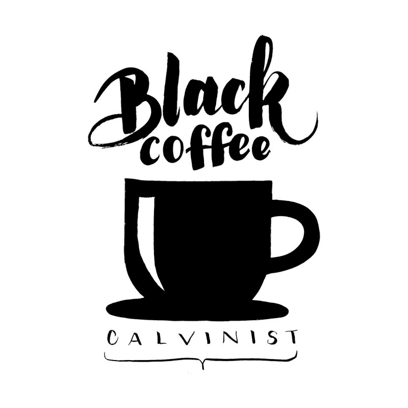Black Coffee Calvinist Women's V-Neck by wellchosenletters' Artist Shop