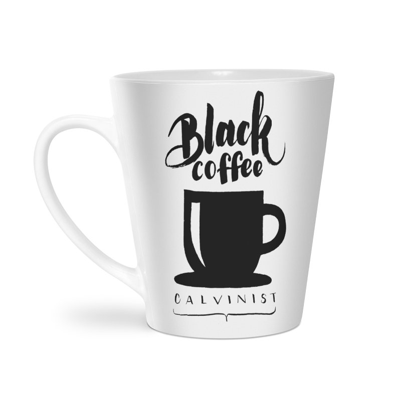 Black Coffee Calvinist Accessories Latte Mug by wellchosenletters' Artist Shop
