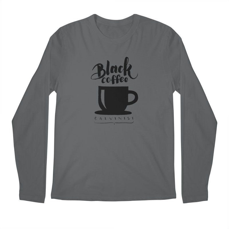 Black Coffee Calvinist Men's Longsleeve T-Shirt by wellchosenletters' Artist Shop