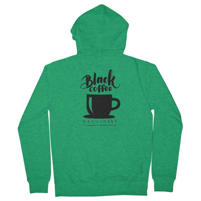 Black Coffee Calvinist Women's Zip-Up Hoody by wellchosenletters' Artist Shop