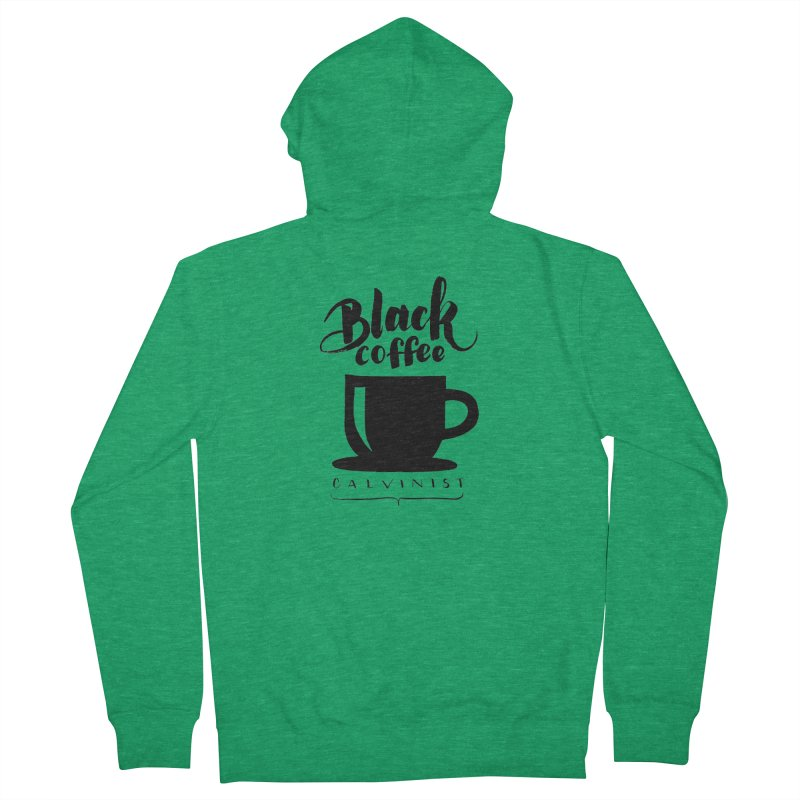 Black Coffee Calvinist Men's Zip-Up Hoody by wellchosenletters' Artist Shop