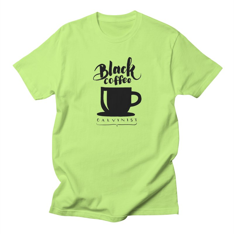 Black Coffee Calvinist Men's Regular T-Shirt by wellchosenletters' Artist Shop