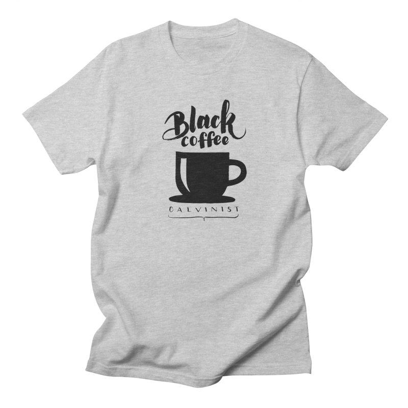 Black Coffee Calvinist Men's Regular T-Shirt by wellchosenletters' Artist Shop