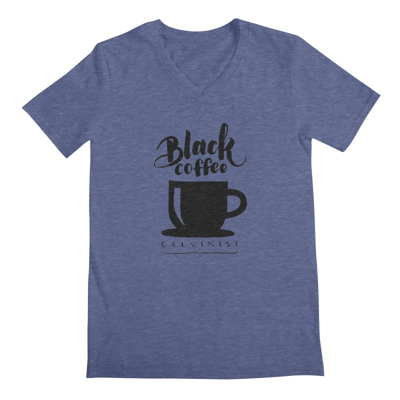 Black Coffee Calvinist Men's Regular V-Neck by wellchosenletters' Artist Shop