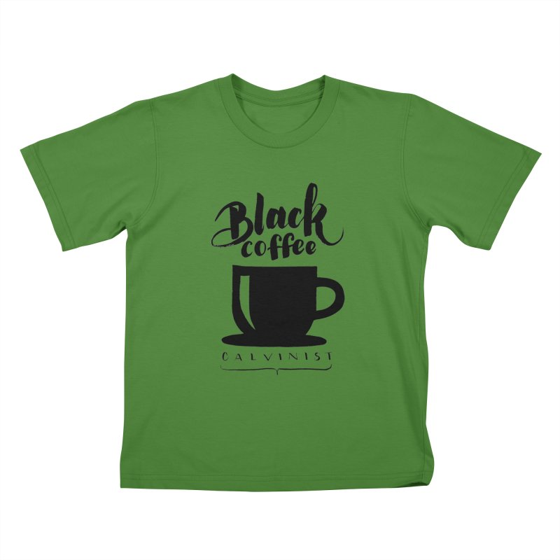 Black Coffee Calvinist Kids T-Shirt by wellchosenletters' Artist Shop