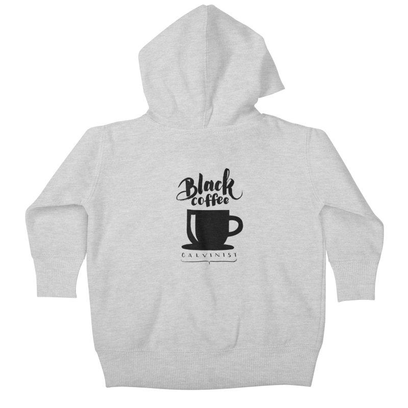Black Coffee Calvinist Kids Baby Zip-Up Hoody by wellchosenletters' Artist Shop