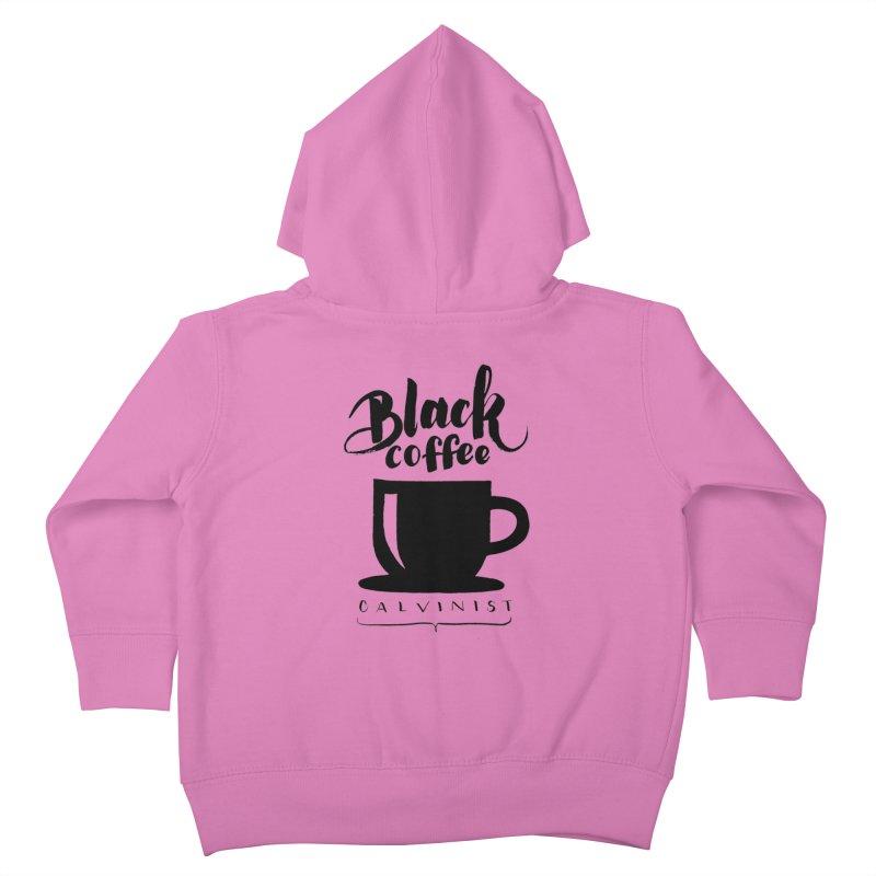 Black Coffee Calvinist Kids Toddler Zip-Up Hoody by wellchosenletters' Artist Shop