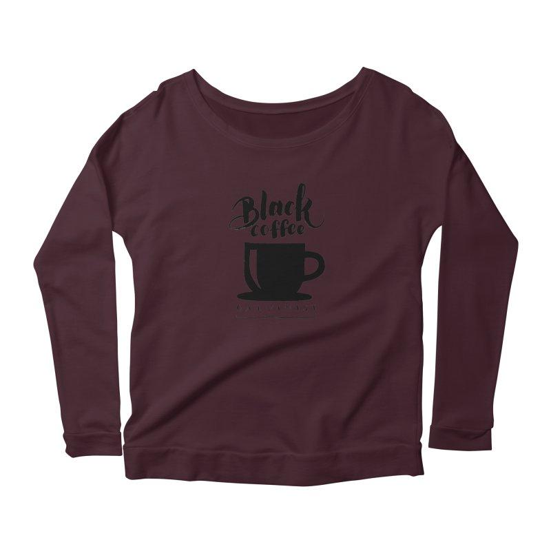 Black Coffee Calvinist Women's Longsleeve T-Shirt by wellchosenletters' Artist Shop