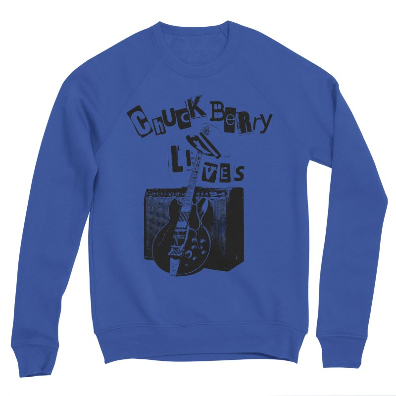 CHUCK BERRY LIVES Men's Sweatshirt by wendigoproductionsnyc's Shop