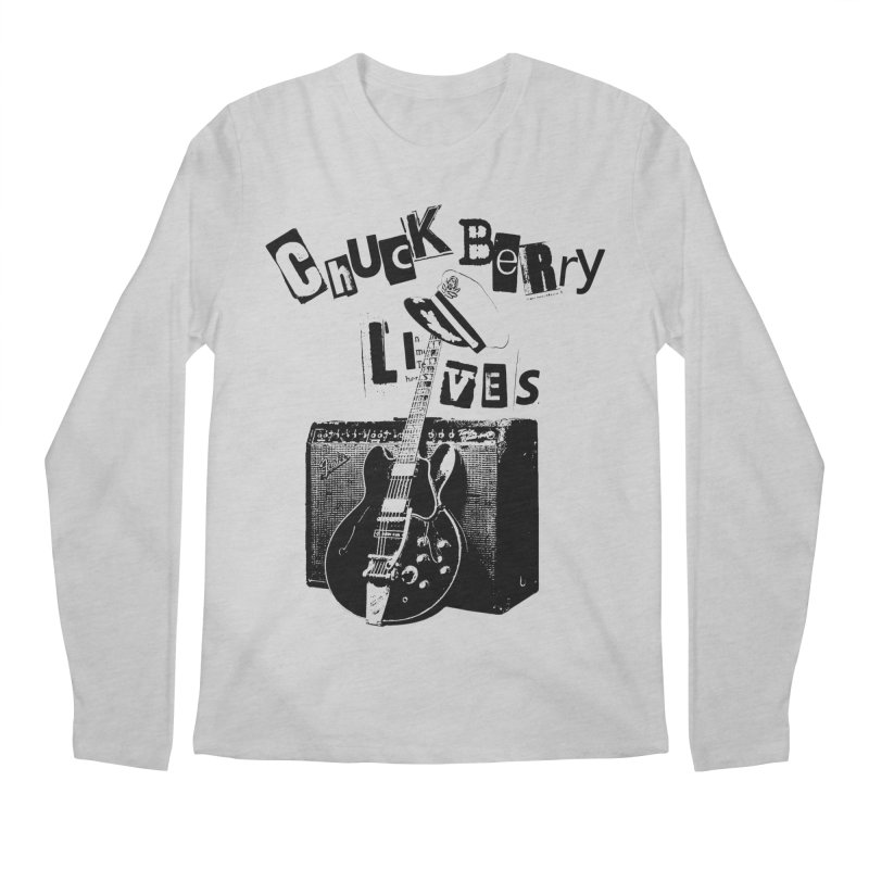 CHUCK BERRY LIVES Men's Longsleeve T-Shirt by wendigoproductionsnyc's Shop