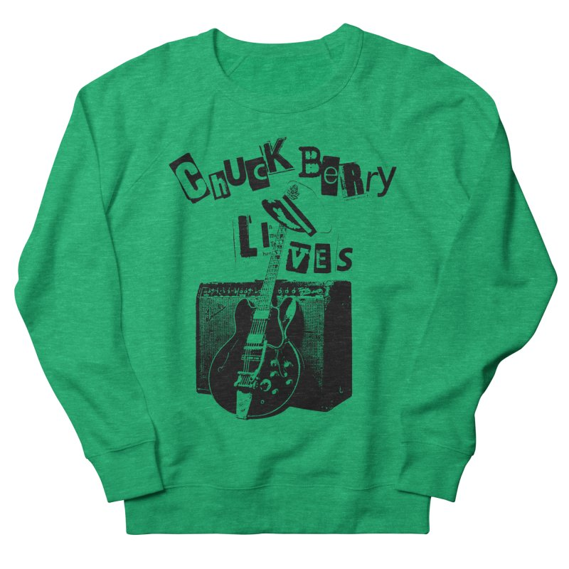 CHUCK BERRY LIVES Women's Sweatshirt by wendigoproductionsnyc's Shop
