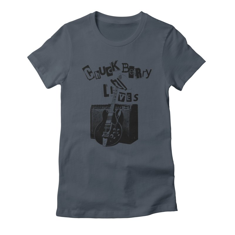CHUCK BERRY LIVES Women's T-Shirt by wendigoproductionsnyc's Shop