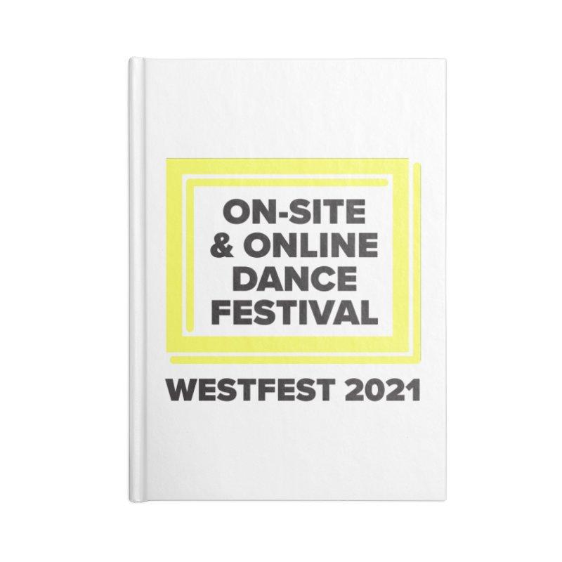 WESTFEST 2021 On-Site & Online Accessories Notebook by WestFest's Artist Shop