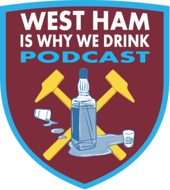 WEST HAM IS WHY WE DRINK podcast shop Logo