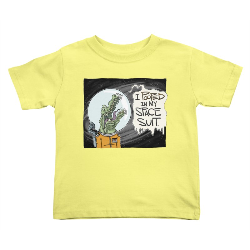 I Pooped in my Spacesuit. Kids Toddler T-Shirt by westinchurch's Artist Shop