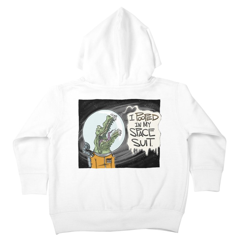 I Pooped in my Spacesuit. Kids Toddler Zip-Up Hoody by westinchurch's Artist Shop