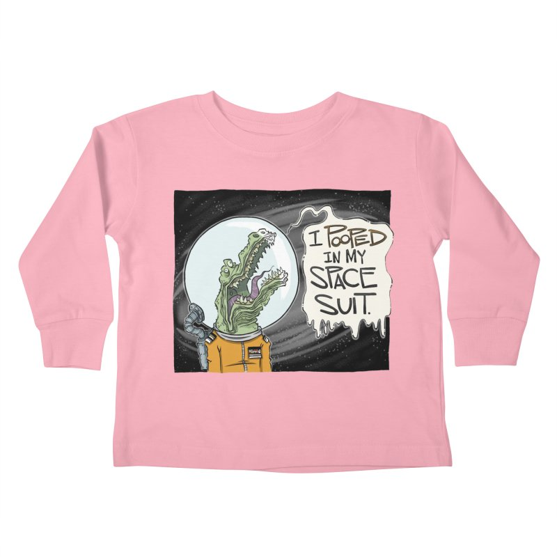 I Pooped in my Spacesuit. Kids Toddler Longsleeve T-Shirt by westinchurch's Artist Shop