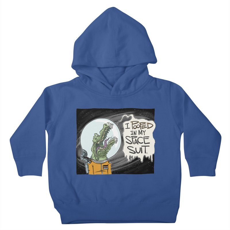 I Pooped in my Spacesuit. Kids Toddler Pullover Hoody by westinchurch's Artist Shop