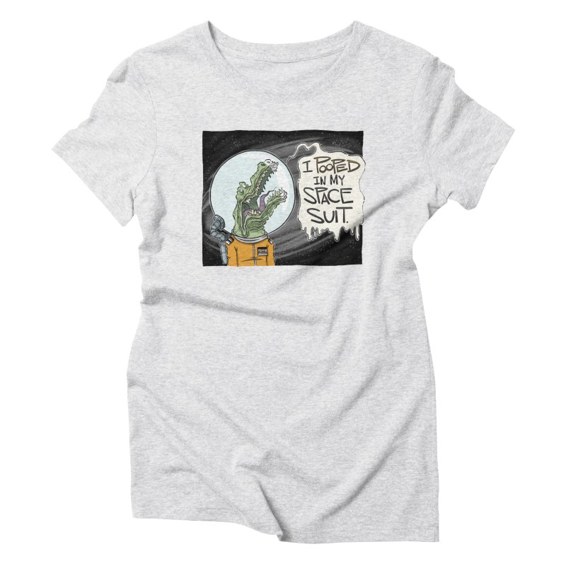 I Pooped in my Spacesuit. Women's Triblend T-Shirt by westinchurch's Artist Shop