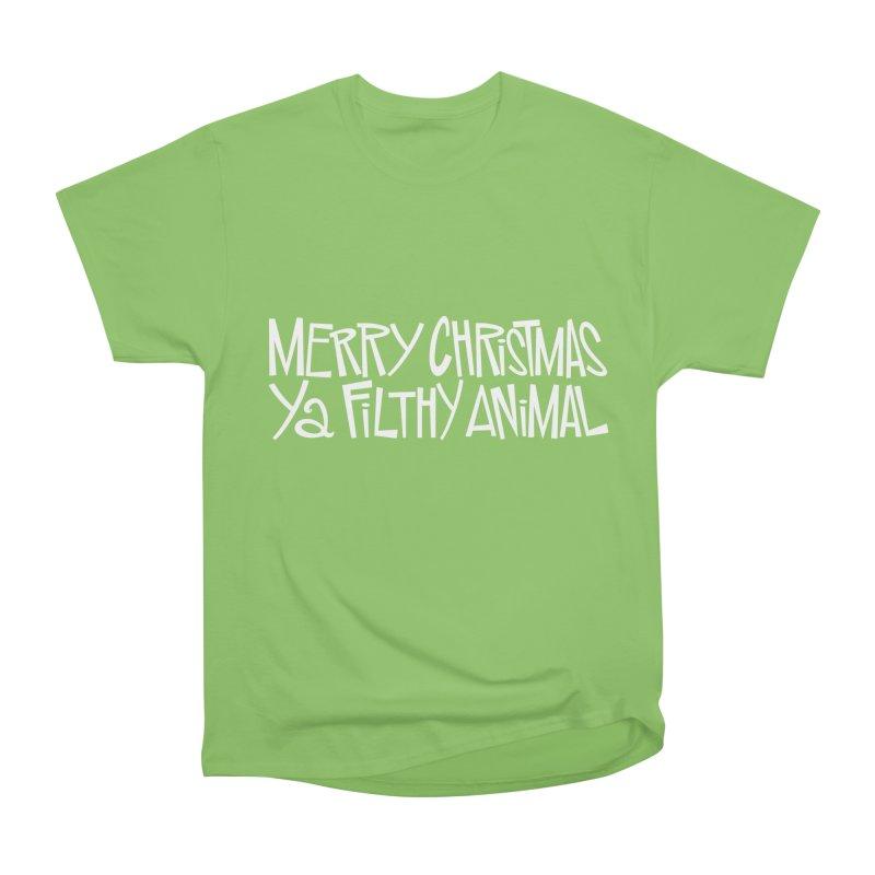 Merry Christmas, Ya Filthy Animal. Women's Heavyweight Unisex T-Shirt by westinchurch's Artist Shop