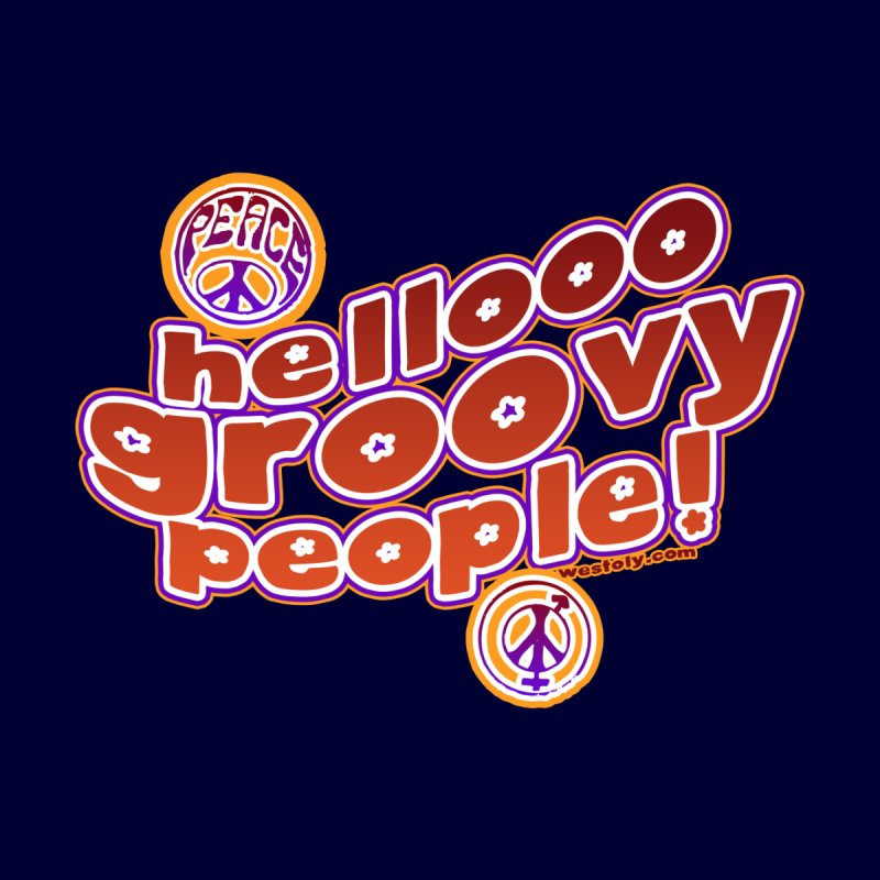 Hello Groovy People! Kids Toddler Longsleeve T-Shirt by Westoly