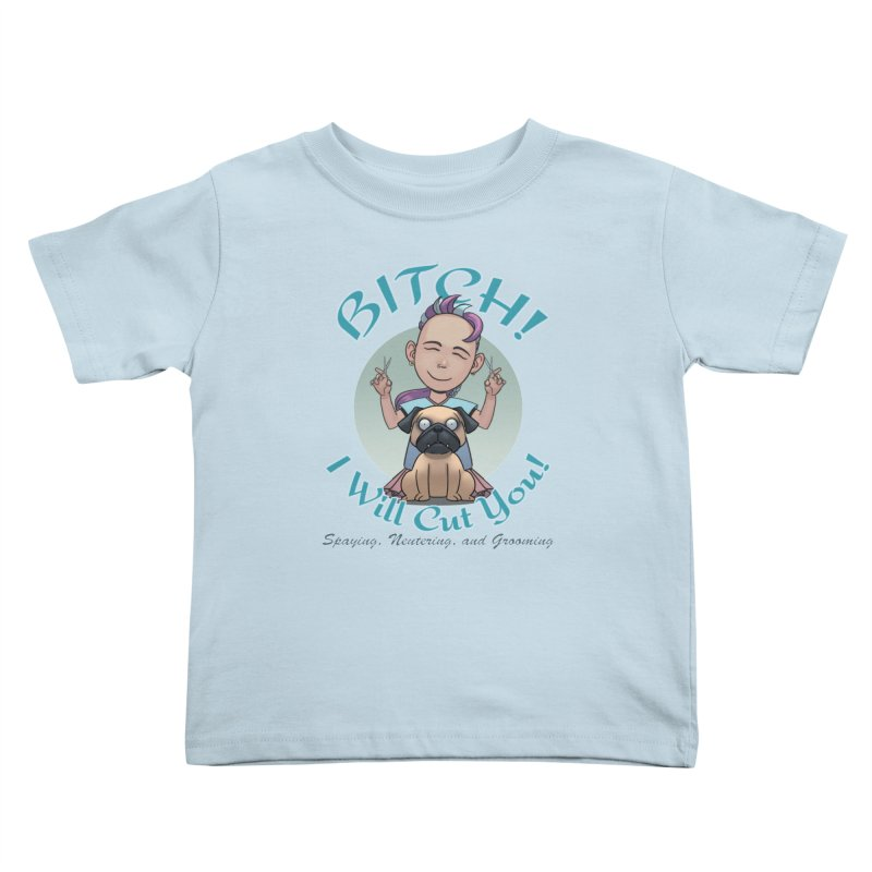 I Will Cut You! Kids Toddler T-Shirt by weswongwithyou's Artist Shop