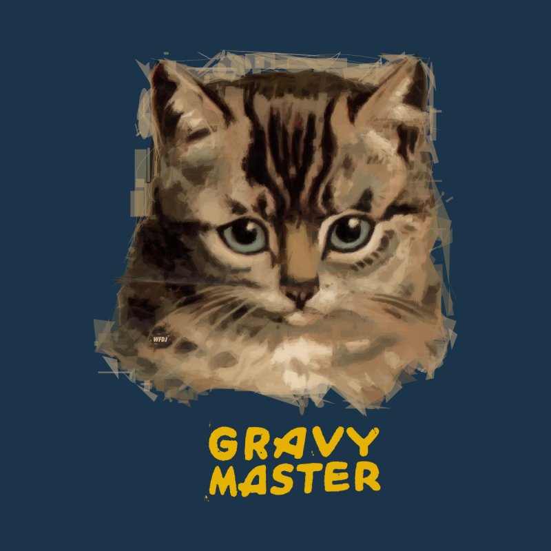 GRAVY MASTER None  by World Famous Design Junkies