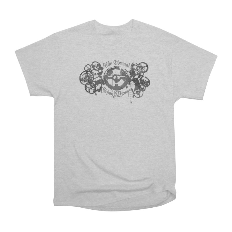 How to Ride Eternal (Shiny and Chrome) Women's Classic Unisex T-Shirt by World Famous Design Junkies