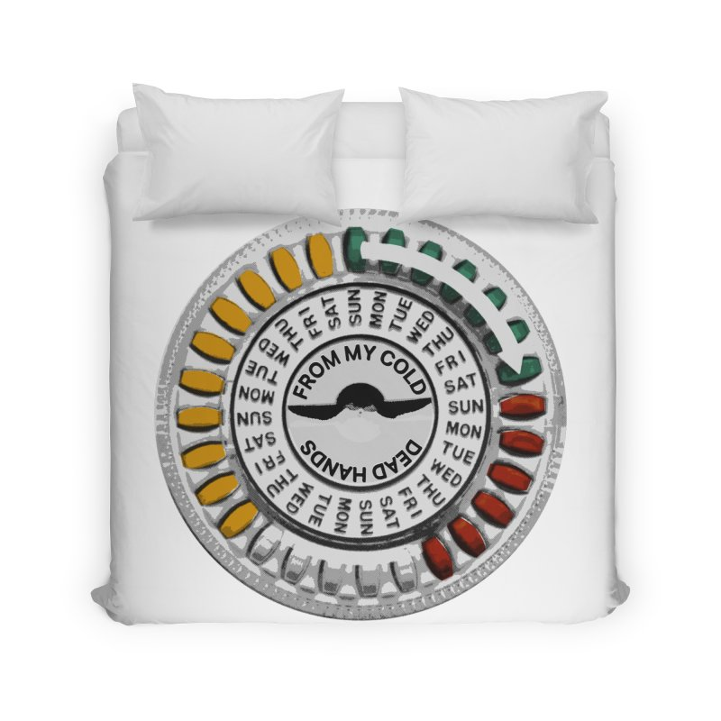 From My Cold Dead Hands (birth control pills) Home Duvet by World Famous Design Junkies