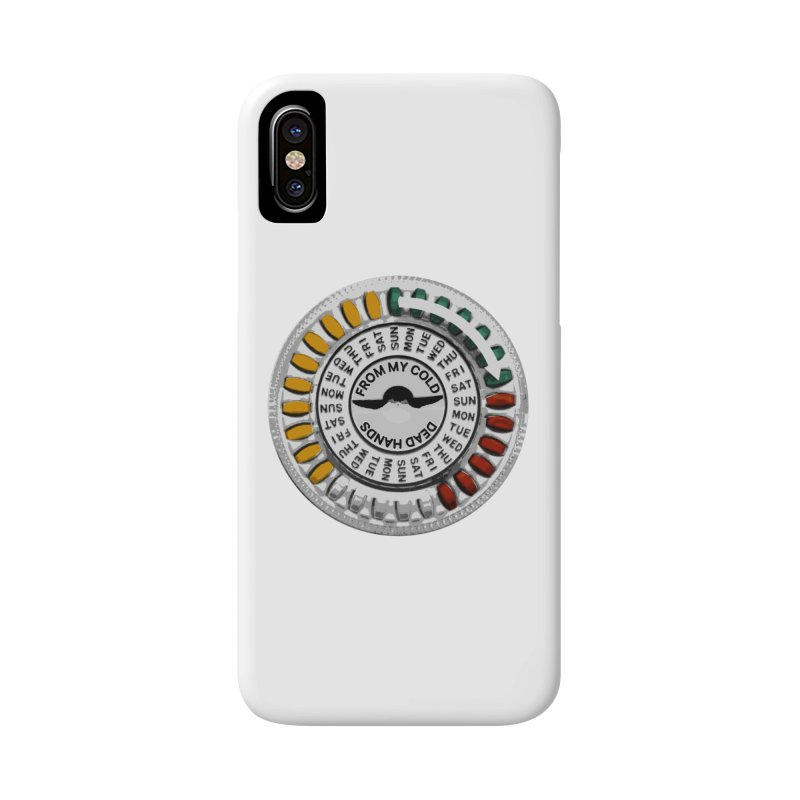From My Cold Dead Hands (birth control pills) Accessories Phone Case by World Famous Design Junkies