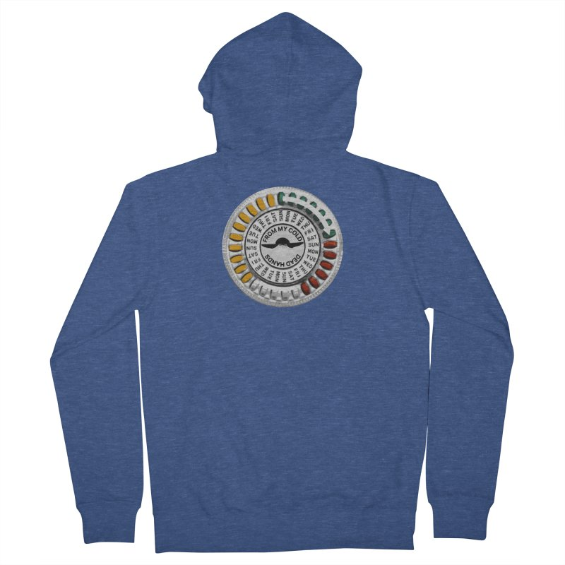 From My Cold Dead Hands (birth control pills) Women's French Terry Zip-Up Hoody by World Famous Design Junkies