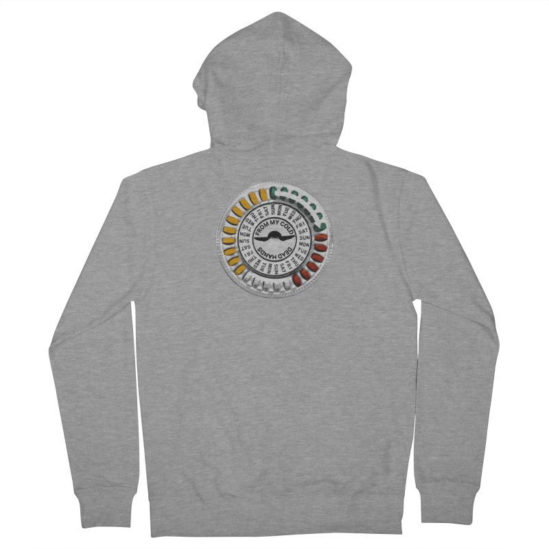 From My Cold Dead Hands (birth control pills) Men's French Terry Zip-Up Hoody by World Famous Design Junkies