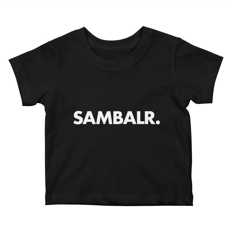 SAMBALR Kids Baby T-Shirt by WHADDUPANDA BODEGA