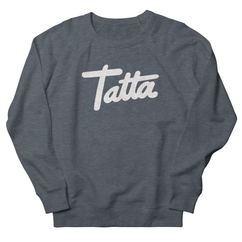 Tatta Women's Sweatshirt by WHADDUPANDA BODEGA
