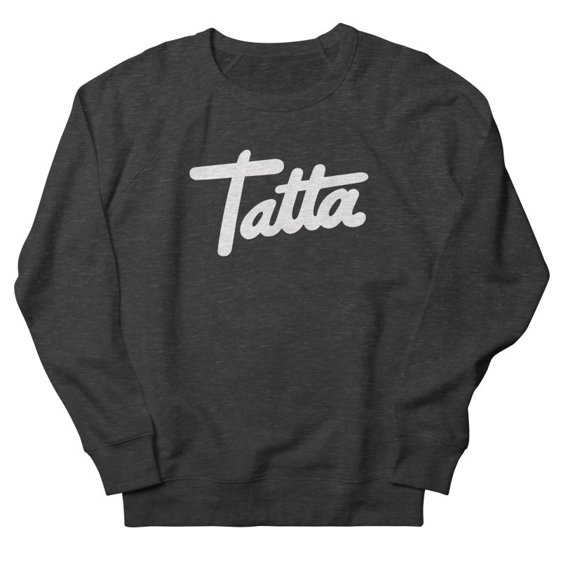 Tatta Men's Sweatshirt by WHADDUPANDA BODEGA