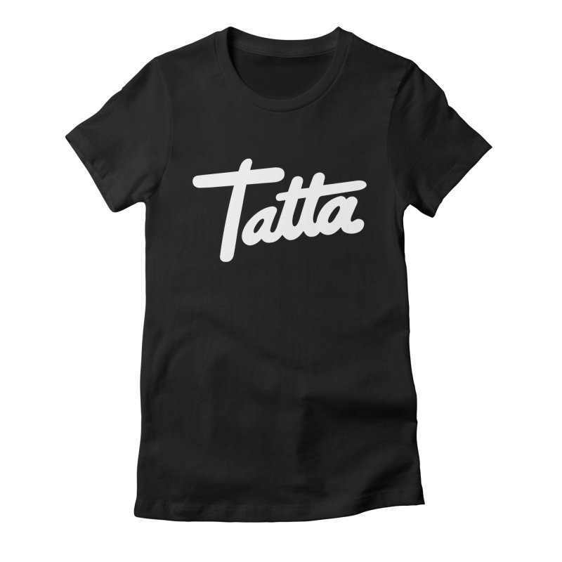 Tatta Women's Fitted T-Shirt by WHADDUPANDA BODEGA