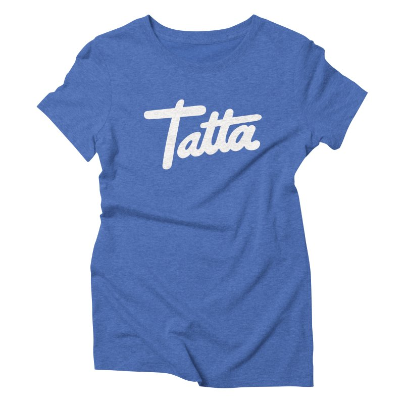 Tatta Women's Triblend T-Shirt by WHADDUPANDA BODEGA