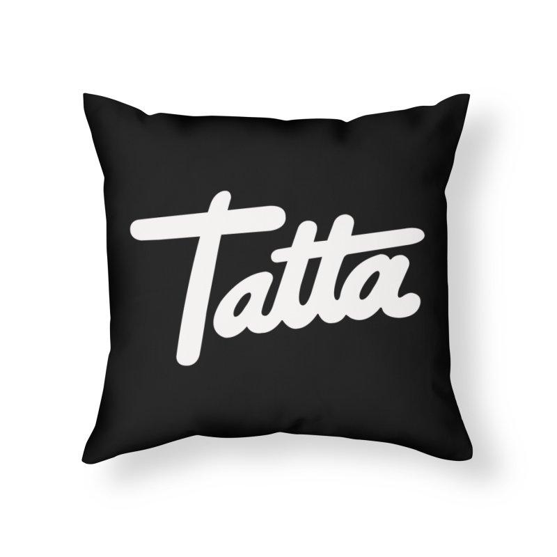 Tatta Home Throw Pillow by WHADDUPANDA BODEGA