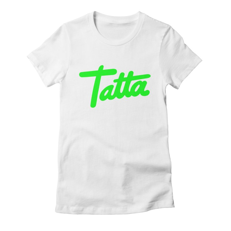 Tatta neon green Women's Fitted T-Shirt by WHADDUPANDA BODEGA