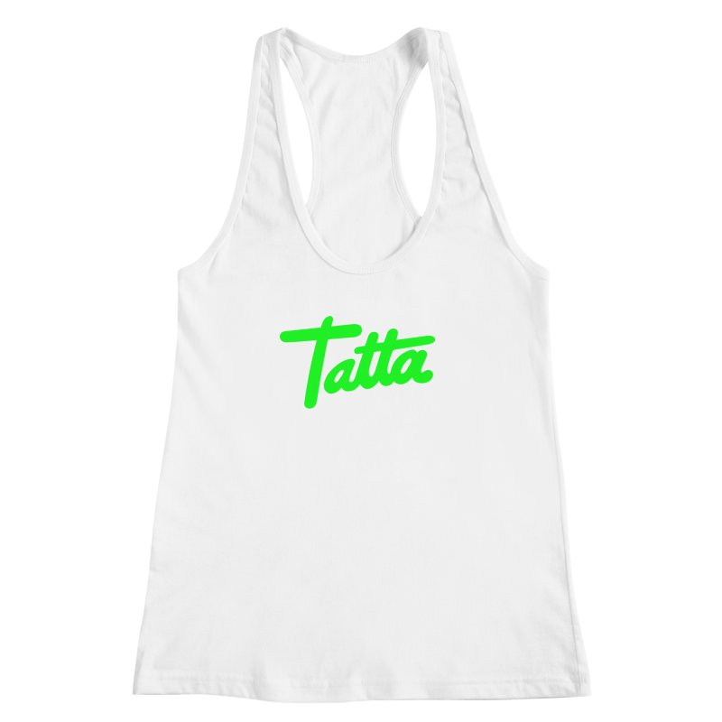 Tatta neon green Women's Racerback Tank by WHADDUPANDA BODEGA