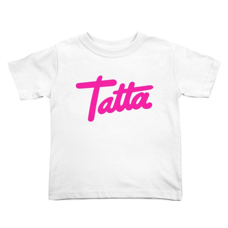 Tatta pink Kids Toddler T-Shirt by WHADDUPANDA BODEGA