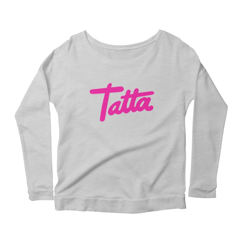 Tatta pink Women's Longsleeve Scoopneck  by WHADDUPANDA BODEGA